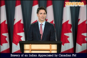 Bravery of an Indian Appreciated by Canadian PM